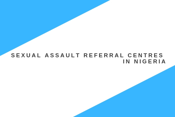 Sexual Assault Referral Centres in Nigeria
