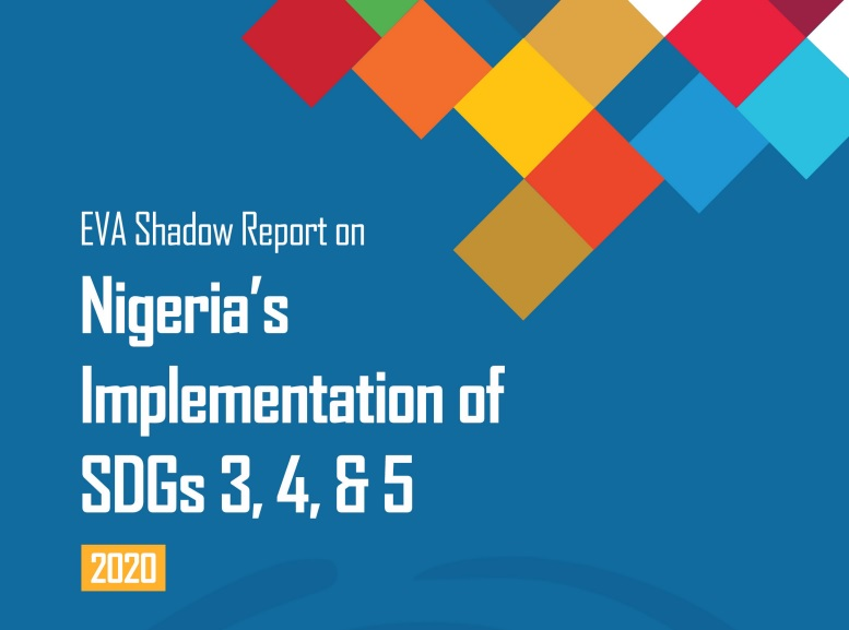EVA Shadow Report on Nigeria's Implementation of SDGs 3, 4 & 5 2020